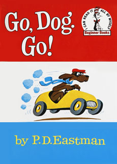 Go, Dog, Go! by P.D. Eastman