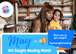 May is Get Caught Reading Month